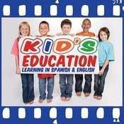 Kid's Education - Learning In Spanish & English Songs
