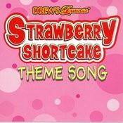 Strawberry Shortcake Theme Song Songs