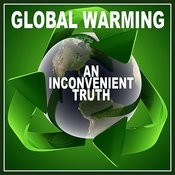 Global Warming - An Inconvenient Truth Songs