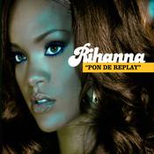 Pon de Replay (Int'l Maxi) Songs