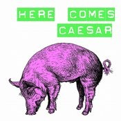 Here Comes Caeser (Single) Songs