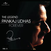 The Legend Forever - Pankaj Udhas - Vol.3 Songs