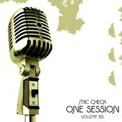 Mic Check One - Session #6 Songs