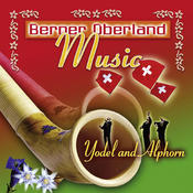 Berner Oberland Music - Yodel And Alphorn Songs