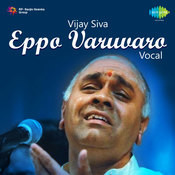 N Vijay Siva Eppo Varuvaro Vocal Songs