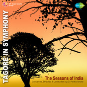 The Seasons Of India - Tagore Songs In Symphony Songs
