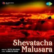 Shevatacha Malusara Mra Songs