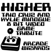 Higher (Taio Cruz & Kylie Minogue 8 Bit Video Game Tribute) Songs