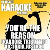 You're The Reason (Karaoke Tribute To Victoria Justice) Songs