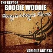 The Best Of Boogie Woogie - Boogie Woogie Blues Songs