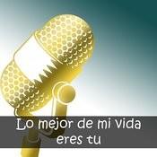 Lo Mejor De MI Vida Eres Tu Songs