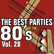 The Best Parties Of The 80's Vol. 28 Songs