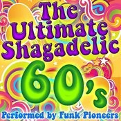 The Ultimate Shagadelic 60's Songs