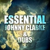 Essential Johnny Clarke And Dubs Songs