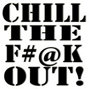 Chill The F#@k Out! Songs