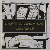 Great Standards Volume Three - Karaoke Songs