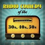 Radio Comedy Of The '30s, '40s & '50s Songs