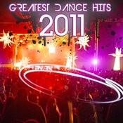 Greatest Dance Hits 2011 Songs