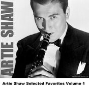 Artie Shaw Selected Favorites, Vol. 1 Songs