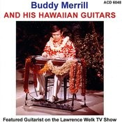 Buddy Merrill & His Hawaiian Guitars Songs