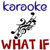 What If (Karoake) Songs