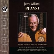 Jerry Willard Plays!: Four Centuries Of Lute And Guitar Songs