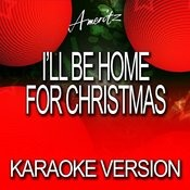 I'll Be Home For Christmas (Karaoke Version) Songs