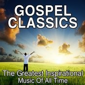 Gospel Classics - The Greatest Inspirational Music Of All Time Songs