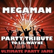 Megaman (Party Tribute To LIL Wayne) Songs