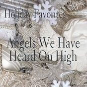 Holiday Favorites - Angels We Have Heard On High Songs