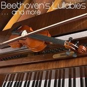 Beethoven's Lullabies And Other Classical Music For Children Songs