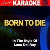 Born To Die (In The Style Lana Del Rey) [Karaoke Version] Songs