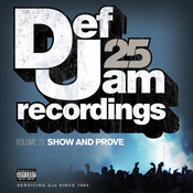Def Jam 25, Vol. 23 - Show And Prove (Explicit Version) Songs