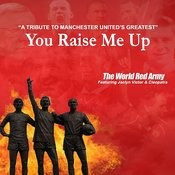 You Raise Me Up (A Tribute To Manchester United's Greatest) Song