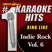 Drew's Famous # 1 Karaoke Hits: Indie Rock Hits, Vol. 6 Songs