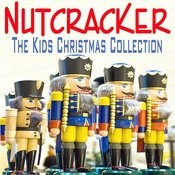 Nutcracker - The Kids Christmas Collection Songs