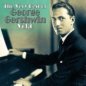The Very Best Of George Gershwin, Vol. 6 Songs