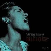 The Very Best Of Billie Holiday, Vol. 8 Songs