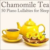 Chamomile Tea: 50 Piano Lullabies For Sleep Songs
