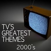 Tv's Greatest Themes - 2000's Songs