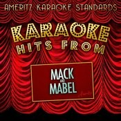 Karaoke Hits From Mack And Mabel Songs