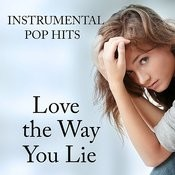 Instrumental Pop Hits: Love The Way You Lie Songs
