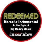 Redeemed (In The Style Of Big Daddy Weave) [Karaoke Instrumental Version] - Single Songs