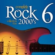 Complete Rock Collection Of The 2000's, Vol. 6 Songs