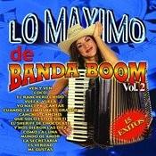 Lo Maximo De Banda Boom Vol. 2 Songs
