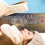 Classical Music For The Reader 9: Great Masterpieces For The Dedicated Reader Songs