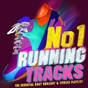 No.1 Running Tracks - The Essential Body Workout & Fitness Playlist - Perfect For Running, Jogging, Cycling, Spinning & Aerobics! Songs
