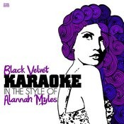 Black Velvet (In The Style Of Alannah Myles) [Karaoke Version] - Single Songs