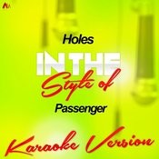 Holes (In The Style Of Passenger) [Karaoke Version] Song