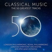 Classical Music - The 50 Greatest Tracks Songs